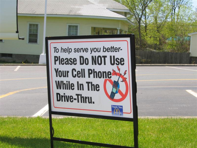 To help serve you better - please do not use your cell phone while in the drive-thru